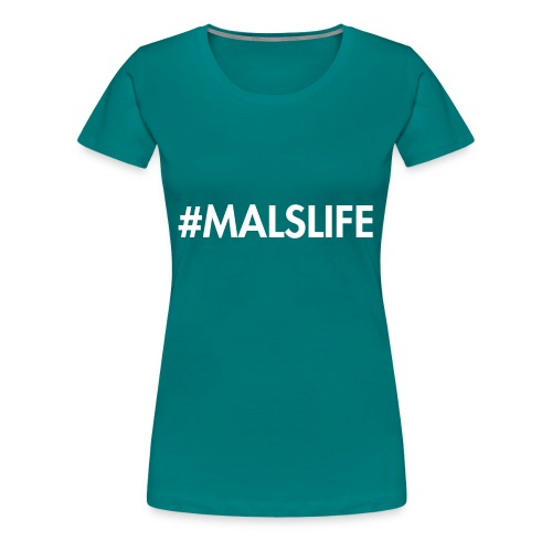 #MALSLIFE vrouwen - zwart - Vrouwen Premium T-shirt