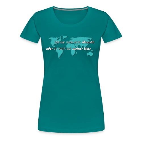 Weltenbummler Liste - Frauen Premium T-Shirt