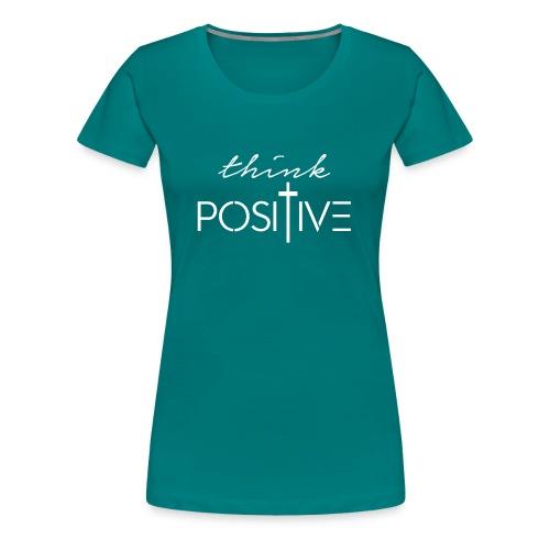 Think positive 1B - Maglietta Premium da donna