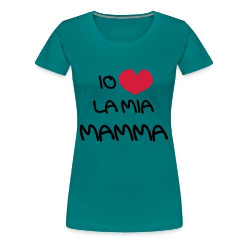 Io Amo La Mia Mamma - Maglietta Premium da donna