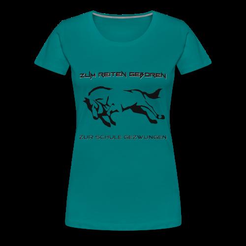 Cooles Reiten Design - Frauen Premium T-Shirt