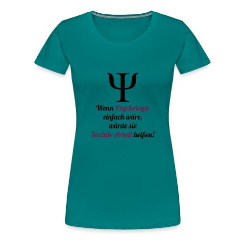 Wenn Psychologie einfach wäre... - Frauen Premium T-Shirt