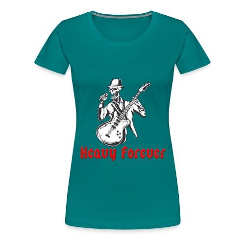 Heavy forever - Camiseta premium mujer