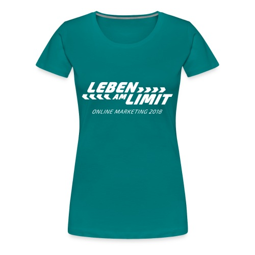 Leben am Limit – Online Marketing 2018 - Frauen Premium T-Shirt