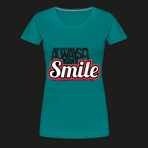 There is alwas a reason to smile - rot dunkel - Frauen Premium T-Shirt