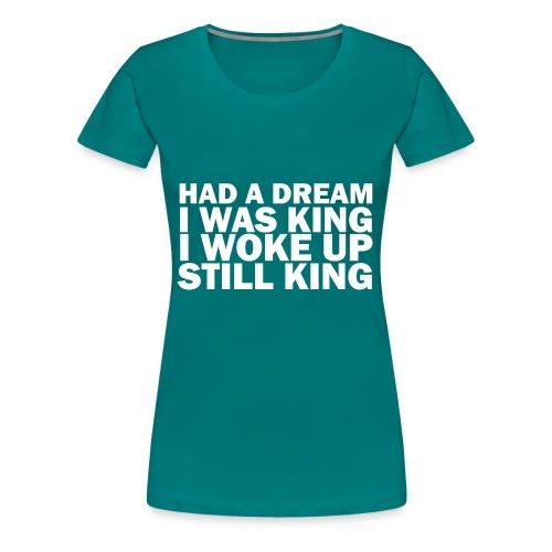 HAD A DREAM - Women's Premium T-Shirt