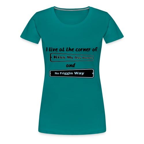 I_LIVE_AT_THE_CORNER_CUT_-2- - Women's Premium T-Shirt