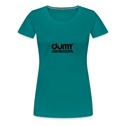 Design Dédicace - T-shirt Premium Femme