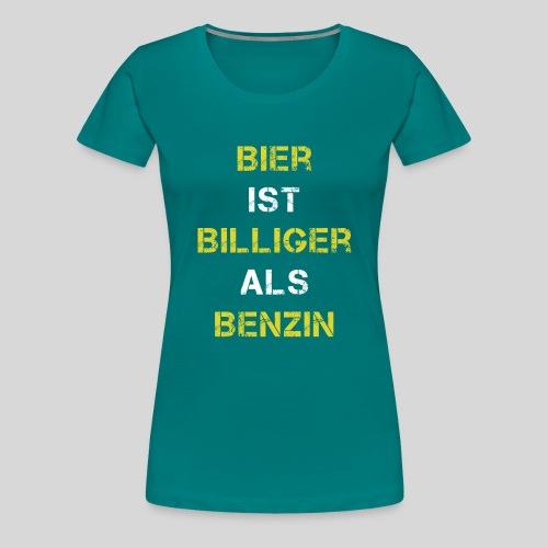 Bier ist billiger als Bezin, Bierspruch, Geschenk - Frauen Premium T-Shirt