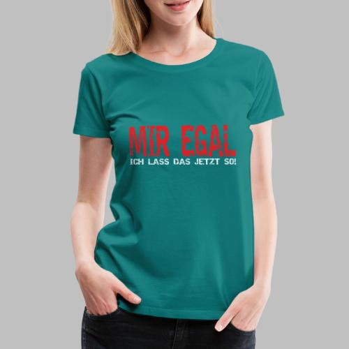 Heimwerker Hobbybastler Handwerker Mir Egal - Frauen Premium T-Shirt