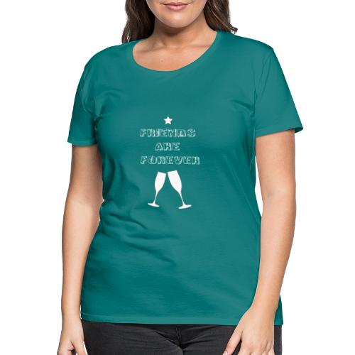Friends forever - Camiseta premium mujer