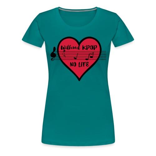 without kpop no life - Women's Premium T-Shirt