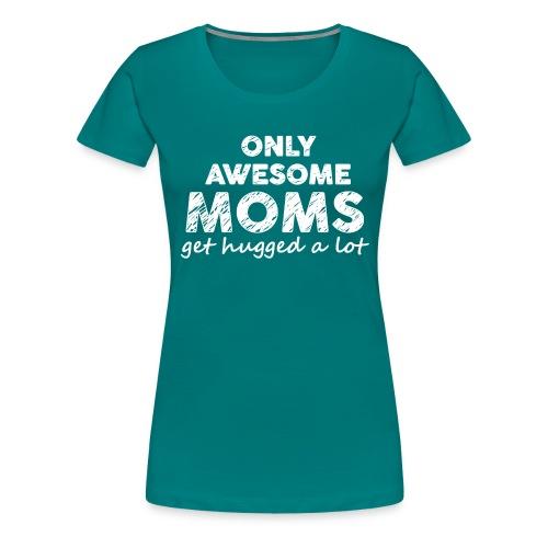 Leuk kado voor je moeder! - Vrouwen Premium T-shirt