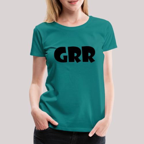 GRR - Vrouwen Premium T-shirt