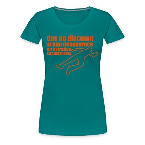 dos no discuten - Camiseta premium mujer