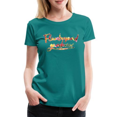Flamboyand Gardener - Naisten premium t-paita