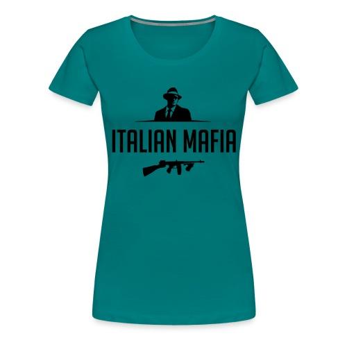 italian mafia - Maglietta Premium da donna