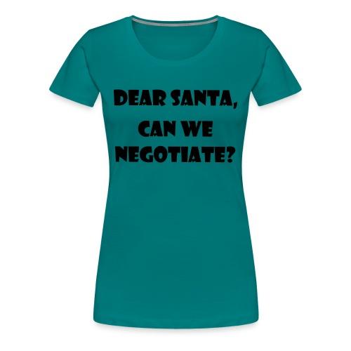 Dear Santa can we negotiaten - Premium-T-shirt dam
