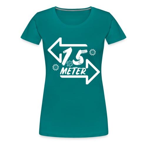 1.5 meter corona covid19 design - Vrouwen Premium T-shirt