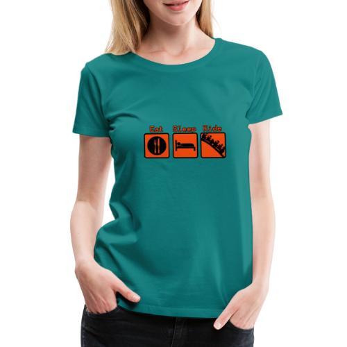 Eat - Sleep - Ride - T-shirt Premium Femme