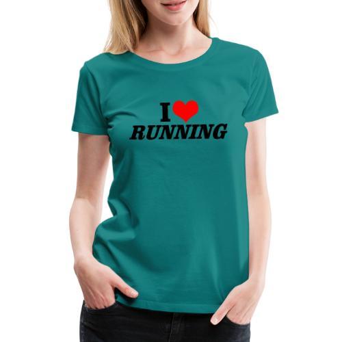 I love running - Frauen Premium T-Shirt