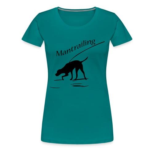 Mantrailing - Frauen Premium T-Shirt