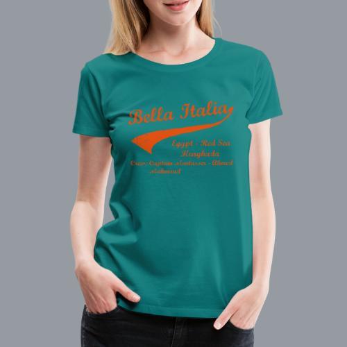 Bella Italia - Frauen Premium T-Shirt