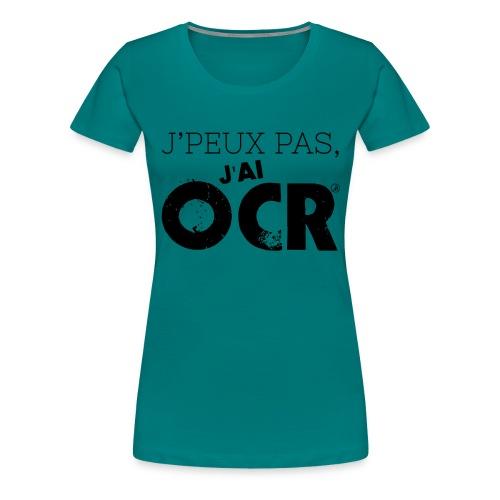 J'peux pas, j'ai OCR - T-shirt Premium Femme