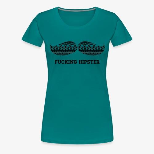 FUCKING HIPSTER MOUSTACHE - Frauen Premium T-Shirt