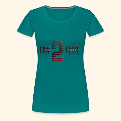 fanfoot - T-shirt Premium Femme