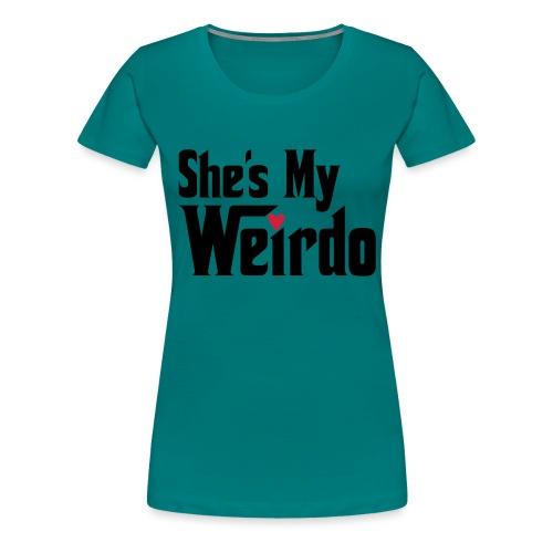 She's my Weirdo - Women's Premium T-Shirt
