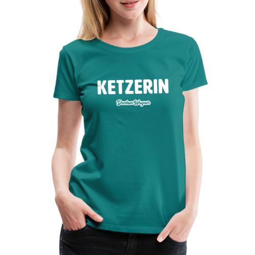 Ketzerin - Frauen Premium T-Shirt