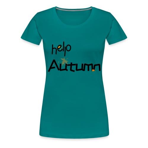 Hello Autumn hallo Herbst - Frauen Premium T-Shirt