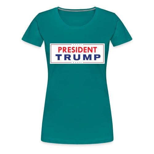 President Trump (White) - Women's Premium T-Shirt