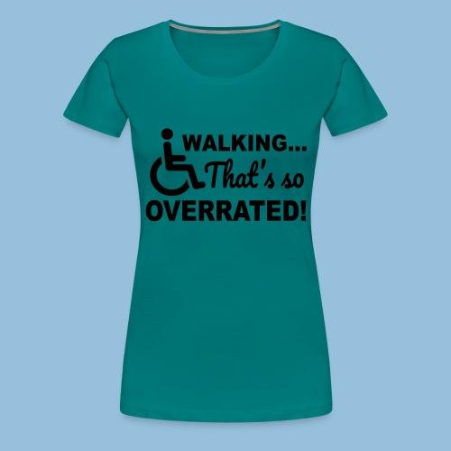 Walkingoverrated1 - Vrouwen Premium T-shirt