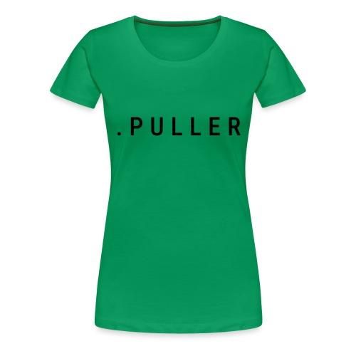.PULLER - Vrouwen Premium T-shirt