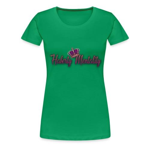 Haberty Mentality - T-shirt Premium Femme