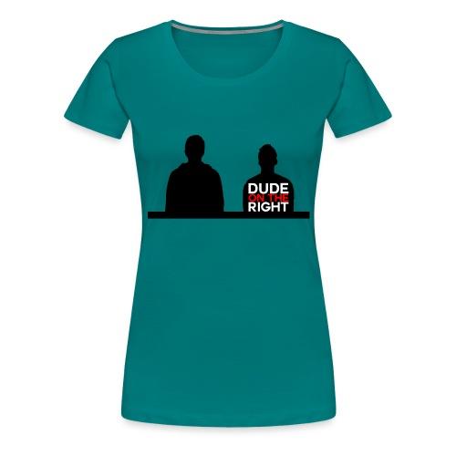 RIGHT. - Women's Premium T-Shirt