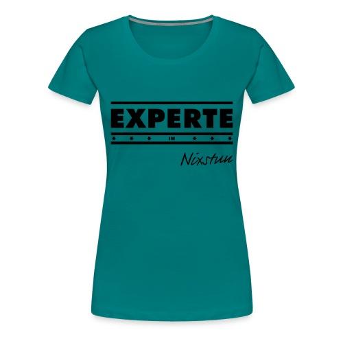 Experte im Nixtun - Frauen Premium T-Shirt