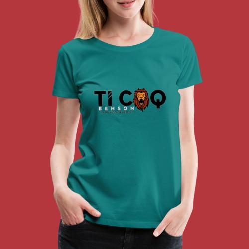 TI Coq Benson - T-shirt Premium Femme