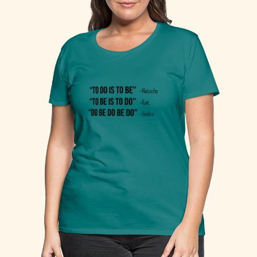 Do Be Do Be Do - Frank Sinatra - Frauen Premium T-Shirt