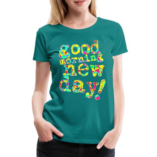 good morning new day yellow and red - Vrouwen Premium T-shirt