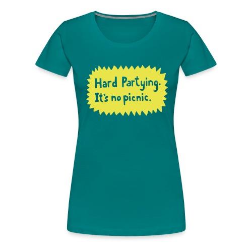 Hard Partying - Women's Premium T-Shirt