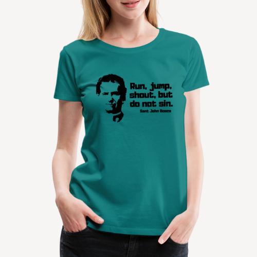 RUN JUMP SHOUT BUT DO NOT SIN - Women's Premium T-Shirt