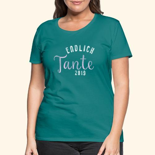 Endlich Tante 2019 T Shirt - Für werdende Tante - Frauen Premium T-Shirt