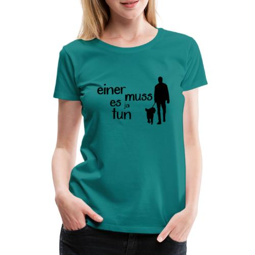 Gassi / Hundegang - einer muss! Hunde Geschenk - Frauen Premium T-Shirt