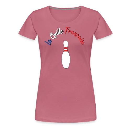 La Quille Francaise - T-shirt Premium Femme