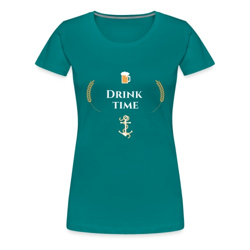 Drink time - Women's Premium T-Shirt