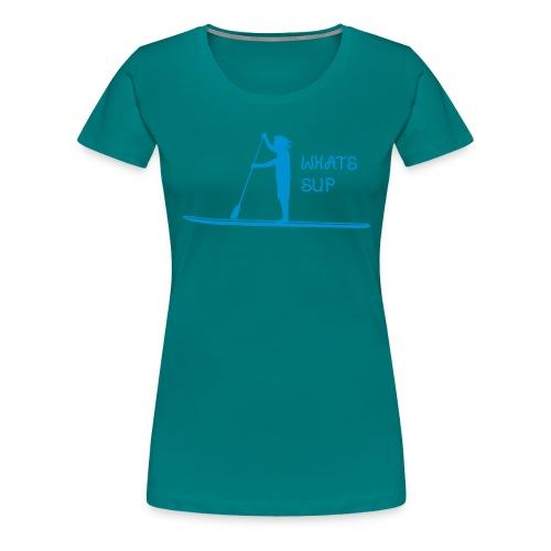 What's SUP - Frauen Premium T-Shirt