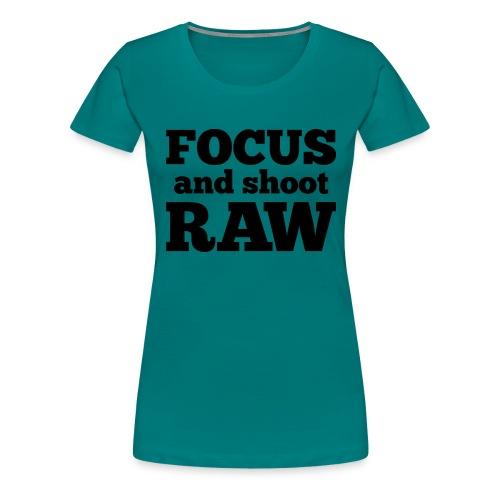 Focus and shoot RAW - Vrouwen Premium T-shirt